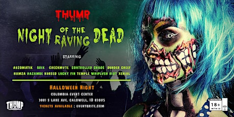 THUMP - NIGHT OF THE RAVING DEAD tickets