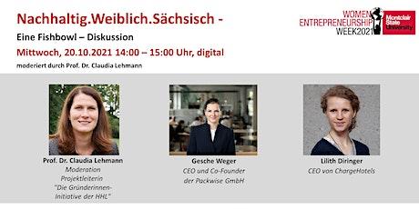 Nachhaltig.Weiblich.Sächsisch - eine Fishbowl-Diskussion Tickets