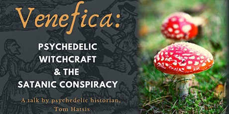 Venefica: Psychedelic Witchcraft & the Satanic Conspiracy tickets