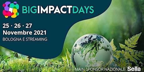 BIG IMPACT DAYS: Partecipa all'evento! tickets