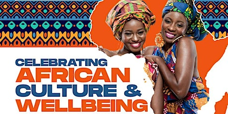 CELEBRATING AFRICAN CULTURE & WELLBEING tickets