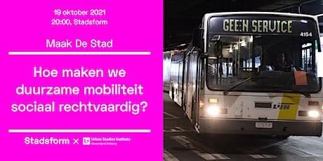 Maak De Stad • Hoe maken we duurzame mobiliteit sociaal rechtvaardig? tickets