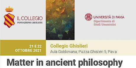 Matter in ancient philosophy biglietti