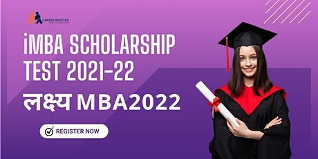 iMBA Scholarships Test ( लक्ष्यMBA2022 ) tickets