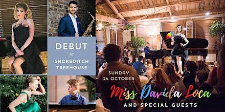 DEBUT at Shoreditch Treehouse - Miss Davida Loca & Special Guests tickets
