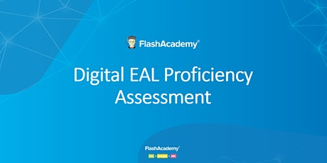 FlashAcademy Webinar | Using Digital EAL Assessment tickets