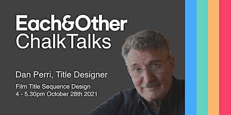 Each&Other ChalkTalks: Title Designer Dan Perri tickets