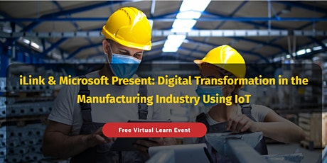 Microsoft  - Digital Transformation in the Manufacturing Industry using IoT tickets