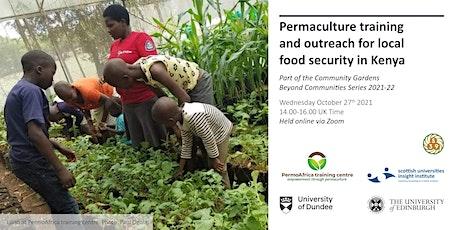 Community Gardens Beyond Communities: Seminar 3 – Kenya tickets