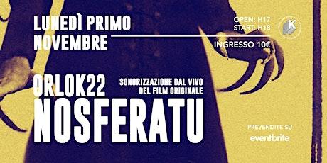 NOSFERATU x Orlok22 | Sonorizzazione dal vivo del film originale biglietti