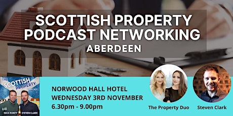 Scottish Property Podcast Live Networking Event - Aberdeen tickets