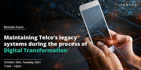 Maintaining legacy systems during the process of digital transformation tickets