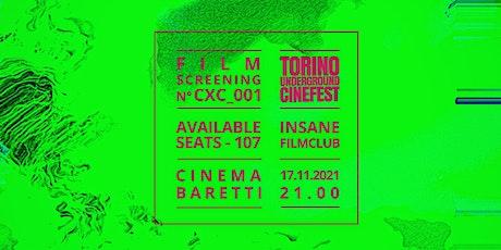 Torino Underground - Insane FilmClub CXC_001 biglietti