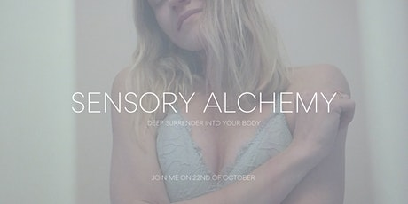 Sensory Alchemy - Deep Surrender Into Your Body tickets
