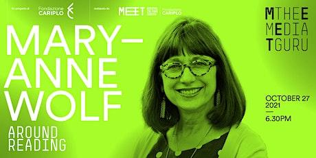 Maryanne Wolf | Meet the Media Guru Around Reading biglietti
