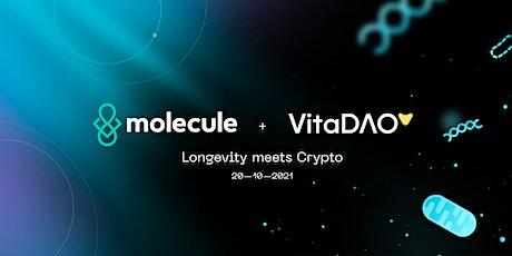 Molecule & VitaDAO: Longevity meets Crypto bilhetes