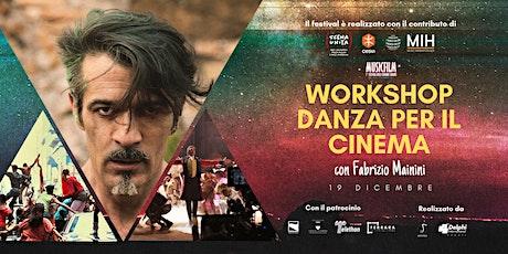 PRE REGISTRAZIONE WORKSHOP DI DANZA PER IL CINEMA biglietti