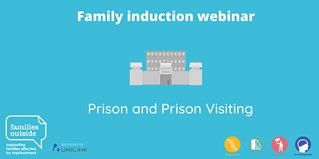 Family Induction Webinar Series - Prison and Prison Visiting tickets