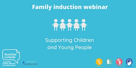 Family Induction Webinar Series - Supporting Children and Young People tickets