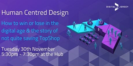 Human Centred Design - How to win or lose in the digital age? tickets