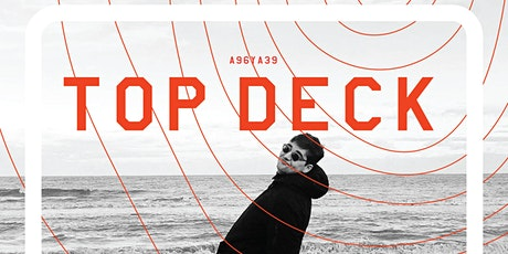 Selky & Little O   Top Deck tickets
