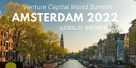 Amsterdam 2022 (New Date) Venture Capital World Summit tickets