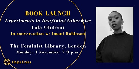 Book Launch – Experiments in Imagining Otherwise by Lola Olufemi tickets