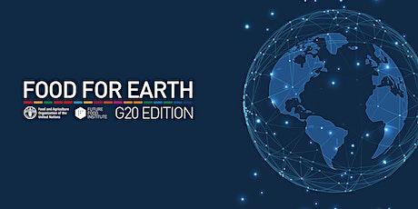 FOOD FOR EARTH - G20 EDITION AGRICOLTURA biglietti
