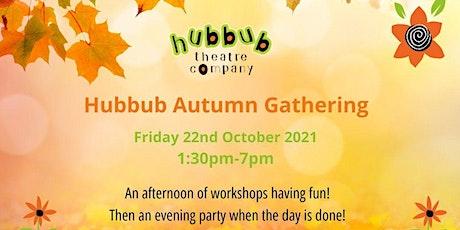 Hubbub Theatre Company's Autumn Gathering tickets