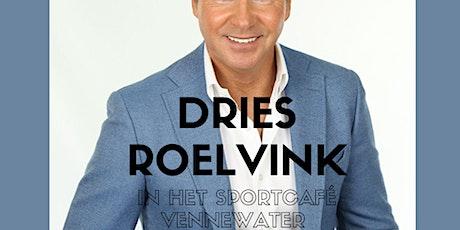Feestavond Sportcafé Het Vennewater | Dries Roelvink tickets