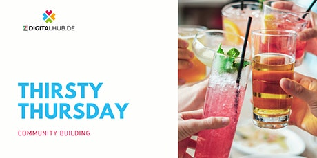 Thirsty Thursday by DIGITALHUB.DE Tickets