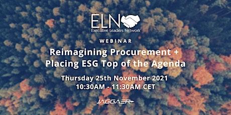 Webinar - Reimagining Procurement & Placing ESG Top of the Agenda tickets