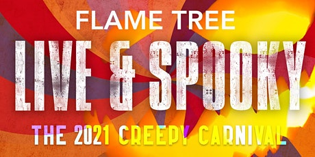Flame Tree Live & Spooky: Flame Tree Press' Second Annual Creepy Carnival! tickets