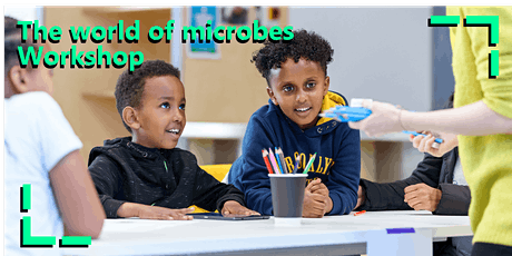 Science Workshop: The World of Microbes tickets