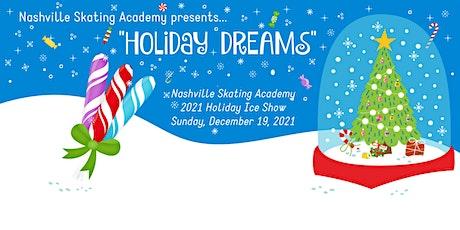 2021 Nashville Skating Academy Ice Show: Holiday Dreams tickets