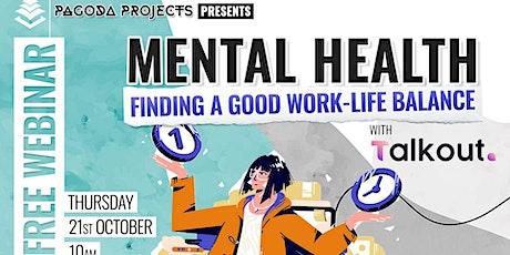 Mental Health Webinar - Finding a good work-life balance tickets