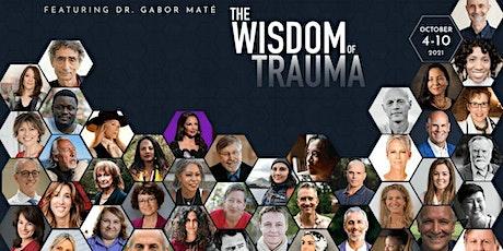 The Wisdom of Trauma Documentary Screening + Discussion tickets