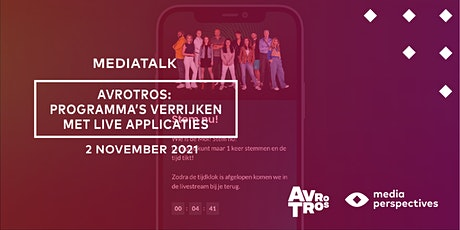 MediaTalk - AVROTROS: Programma's verrijken met live applicaties tickets