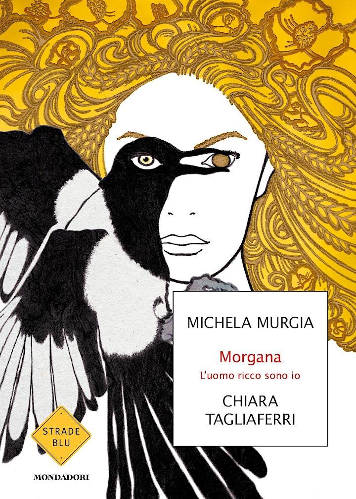 Immagine Morgana. L'uomo ricco sono io   Michela Murgia e Chiara Tagliaferri