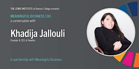 Meaningful Business 100: Khadija Jallouli tickets