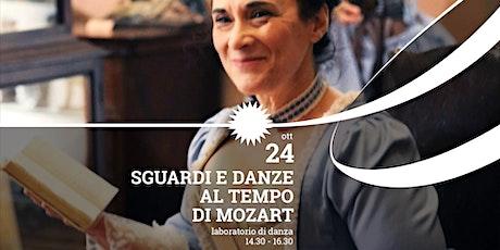 Sguardi e danze al tempo di Mozart biglietti