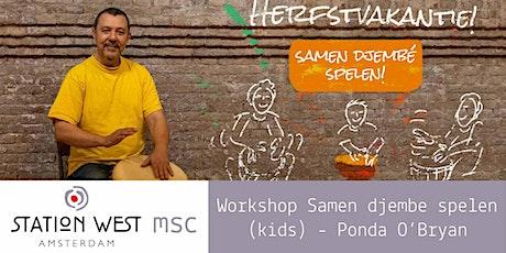 Herfstvakantie Workshop Kids: Samen Djembé Spelen, Ponda O'Bryan tickets