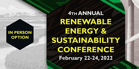 4th Annual Renewable Energy & Sustainability Conference  Feb 22-24, 2022 tickets