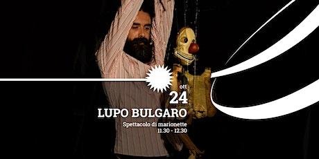 Lupo Bulgaro | Spettacolo di marionette biglietti