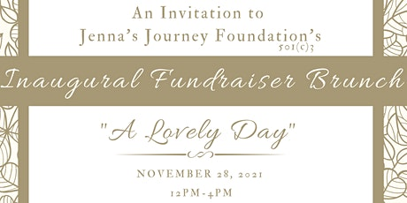 """Jenna's Journey Inaugural Brunch - """"A Lovely Day"""" tickets"""