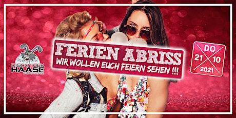 FERIEN ABRISS 2021 ! WIR WOLLEN EUCH FEIERN SEHEN ! Tickets