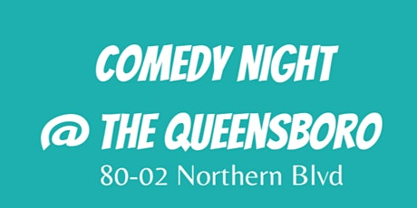 Comedy at The Queensboro tickets