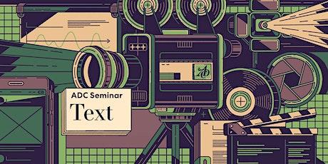 ADC Seminar: Text - Campaign ++++PRÄSENZTERMIN++++ Tickets
