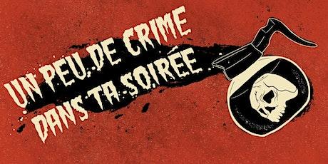 Un peu de crime dans ta soirée billets