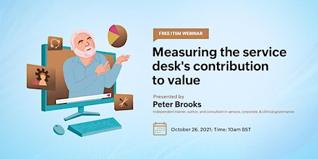 Free webinar: Measuring the service desk's contribution to value tickets